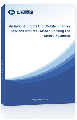 An Insight into the U.S. Mobile Financial Services Markets - Mobile Banking and Mobile Payments