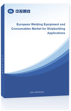 European Welding Equipment and Consumables Market for Shipbuilding Applications